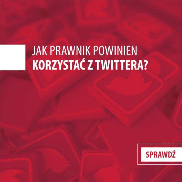 Social Media jako narzędzie dla prawnika? Część: Twitter