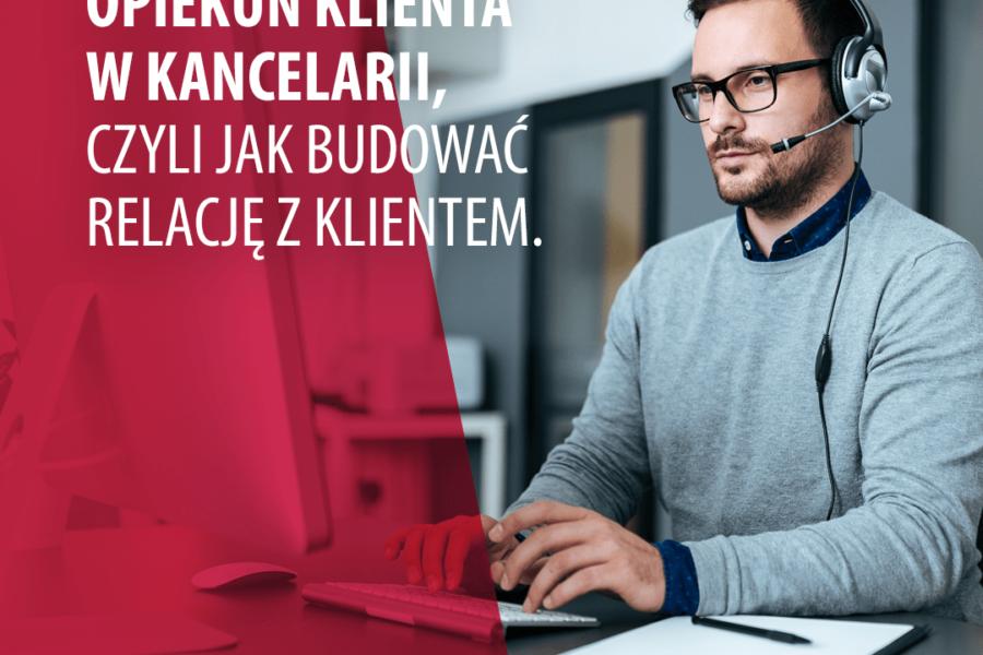 Opiekun Klienta w kancelarii – czyli jak budować relację z klientem